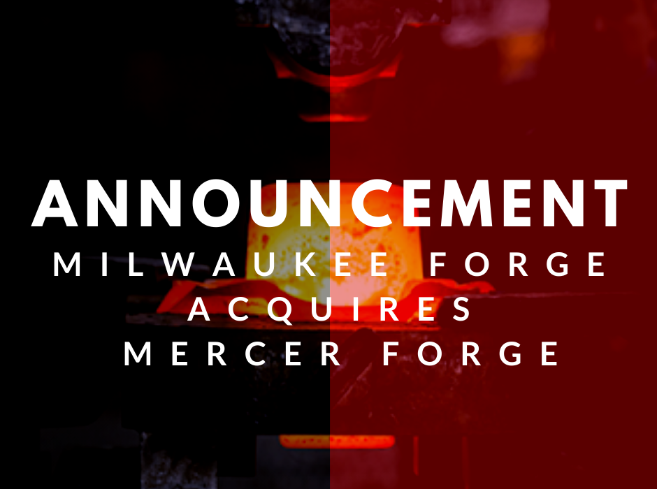 Milwaukee Forge Acquires Mercer Forge